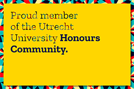 Plakkaat: Proud member of the Utrecht University Honours Community.