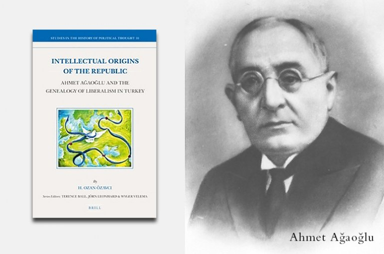 Book Intellectual Origins of the Republic: Ahmet Ağaoğlu and the Genealogy of Liberalism in Turkey